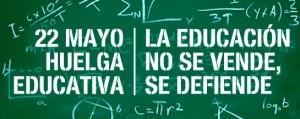 Apoyamos la huelga general educativa del 22 de Mayo