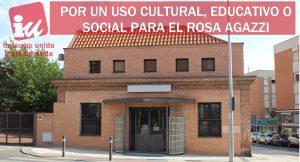 IZQUIERDA UNIDA QUIERE DESTINAR EL ROSA AGAZZI A UN USO CULTURAL, EDUCATIVO O SOCIAL
