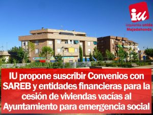 NdP: IU Majadahonda propone suscribir convenios con SAREB y entidades financieras para la cesión de viviendas para emergencia social